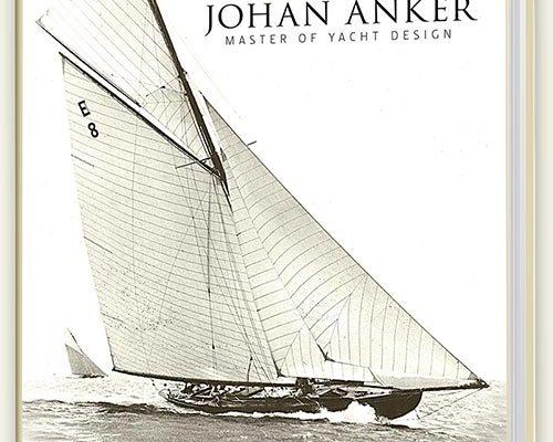 JOHAN ANKER – Master of Yacht Design